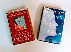 Andrew Clements 2 HB Novels Both 1st Things  Not Seen & The Last Holiday