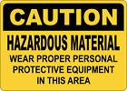 OSHA CAUTION: HAZARDOUS MATERIAL PROPER EQUIPMENT | Adhesive Vinyl Sign Decal