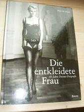 Die entkleidete Frau - 40 Jahre Dessous-Fotografie Peter H. Fürst - Erotik Buch