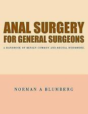 Anal Surgery for General Surgeons: A Handbook of Benign Common Ano-Rectal Disord