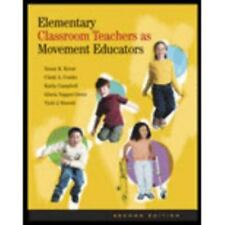Elementary Classroom Teachers as Movement Educators [Paperback 2007 2nd Ed. New]