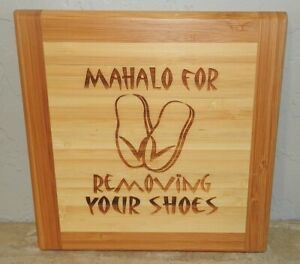 "Bamboo Plaque ""Mahalo For Removing Your Shoes"" Laser Etched Kauai Hawaii"