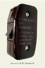 POWERING UP CANADA - SANDWELL, R. W. (EDT) - NEW PAPERBACK BOOK
