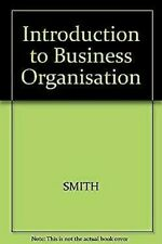 Introduction to Business Organisation by SMITH