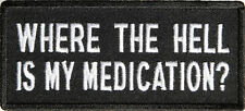 WHERE THE HELL IS MY MEDICATION - IRON or SEW-ON PATCH