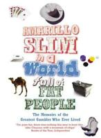 Amarillo Slim in a World Full of Fat People By Thomas Austin Preston