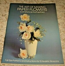 Vintage~The Art Of Making Paper Flowers~Constance Rutherford~Gd/Vgc~Lot #B