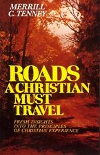 Tenney, Merrill C ROADS A CHRISTIAN MUST TRAVEL FRESH INSIGHTS INTO THE PRINCIPL