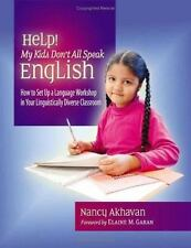 Help! My Kids Don't All Speak English: How to Set Up a Language Workshop in You