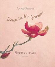 Anne Geddes Garden Collection: Down in the Garden : Book of Days (1996, Hardcove