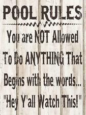Pool Rules Rustic Not Allowed to do Anything That Begins Hey Ya'll Metal Sign