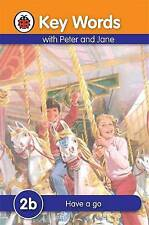 Key Words With Peter & Jane: 2b Have a Go Ladybird Hardback Book 2016 Ed New