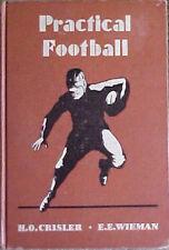 """""""PRACTICAL FOOTBALL"""" 1934 HARDCOVER BOOK by H.O. CRISLER/E.E. WIEMAN"""