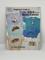 Beginner's Guide to Cross Stitch with Waste Canvas - ASN 3517 - 16 Patterns