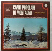 CORO STELLA ALPINA LP CANTI POPOLARI DI MONTAGNA 33 GIRI ITALY 1973 19133 NM/NM