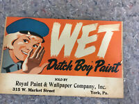 """Early Dutch Boy Paint Sign-""""Wet""""- Local Advertising-York, Pa"""