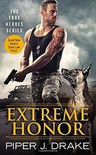 Extreme Honor (True Heroes) by Piper J. Drake