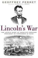 Lincolns War: The Untold Story of Americas Great