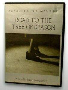 'ROAD TO THE TREE OF REASON' -- Incredibly RARE DVD! From Fukachuk Egg Machine!