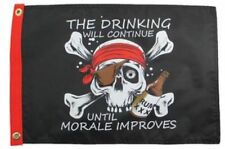 "The Drinking will Continue Until Morale Improves Boat Flag 12X18"" New Pirates"