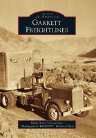 Garrett Freightlines [Images of America] [ID] [Arcadia Publishing]