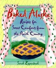 Baked Alaska: Sweet Comforts of the North Country Sarah Eppenbach Hardcover Book