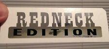 Redneck Edition Chrome Vinyl Decal -Truck, Car, SUV ( FUNNY )