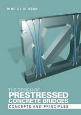 NEW The Design of Prestressed Concrete Bridges: Concepts and Principles