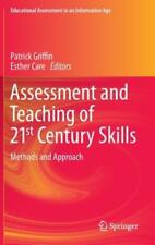 Assessment and Teaching of 21st Century Skills: Methods and Approach by Griffin