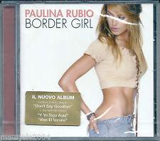 Paulina Rubio. Border Girl (2002) CD NUOVO Don't Say Goodbye. Y yo sigo aquí Cas