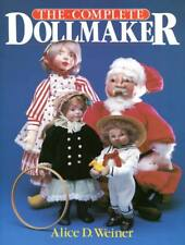 The Complete Dollmaker by Alice Weiner 1985 Large Softcover