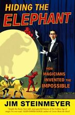 Hiding The Elephant: How Magicians Invented the Impossible,Jim ,.9780099476641