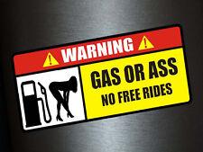 1 x Aufkleber Warning Gas Or Ass No Free Rides Sticker Shocker Tuning Auto Fun