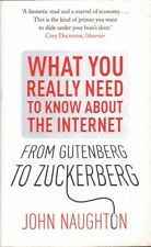 John Naughton FROM GUTENBERG TO ZUCKERBERG: WHAT YOU REALLY NEED TO KNOW ABOUT T