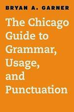 Chicago Guide to English Grammar, Usage, and Punctuation by Bryan A. Garner