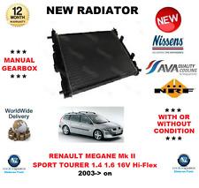 FOR RENAULT MEGANE SPORT TOURER 1.4 1.6 16V Hi-Flex 2003-> RADIATOR OE QUALITY