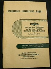 Operator's Instruction Manual / Cincinnati Centerless Grinding Machine / 200 300