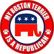 "MY BOSTON TERRIER IS A REPUBLICAN 5"" DOG STICKER"