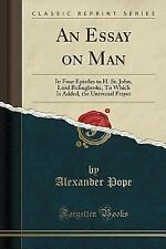 An Essay on Man: In Four Epistles to H. St. John, Lord Bolingbroke; To Which Is