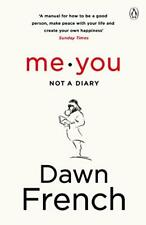 Me. You. Not a Diary: The No.1 Sunday Times Bestseller By Dawn French