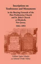 Inscriptions On Tombstones And Monuments In The Burying Grounds Of The Firs...
