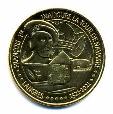 52 LANGRES François 1er et Tour de Navarre, 1521-2021, 2021, Monnaie de Paris