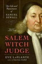 Salem Witch Judge : The Life and Repentance of Samuel Sewall by Eve LaPlante...