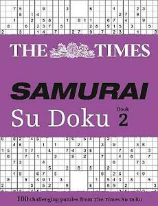 The Times Samurai Su Doku 2: 100 extreme puzzles for the fearless Su Doku warrio