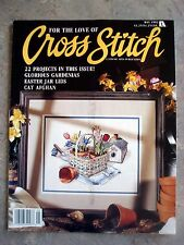 For the Love of Cross Stitch Magazine May 1992 - 22 Great Projects
