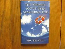 MAC BRUNSON Signed Book(THE MIRACLE YOU'VE BEEN SEARCHING FOR-2004 1st Edit Hard