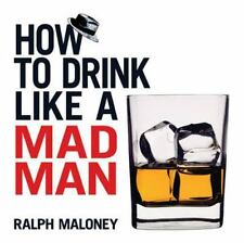 Dover Humor: How to Drink Like a Mad Man by Ralph Maloney (2012, Paperback)