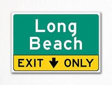 Long Beach Exit Only Sign Souvenir Fridge Magnet