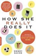 How She Really Does It : Secrets of Successful Stay-at-Work Moms by Wendy Sachs…