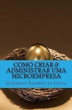 Segredos Da Prosperidade: Como Criar and Administrar Uma Microempresa by...